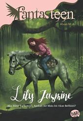 Fantasteen: Lily Jasmine