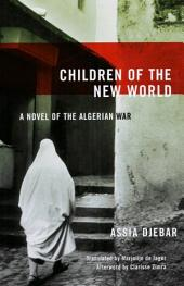 Children of the New World: A Novel of the Algerian War