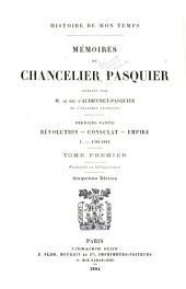 Histoire de mon temps: mémoirs du chancelier Pasquier, Volume1
