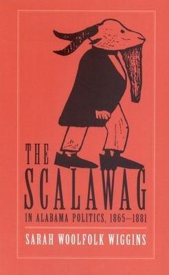 The Scalawag In Alabama Politics  1865   1881 PDF