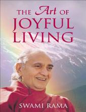 The Art of Joyful Living: Swami Rama