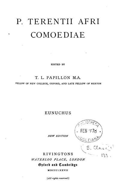 P Terentii Afri Comoediae Ed By T L Papillon Andria Eunuchus 2 Vols Vol 1 Is Entitled P Terentii Afri Andria