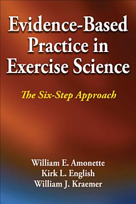 Evidence Based Practice in Exercise Science