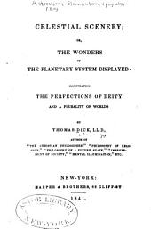Celestial scenery: or, The wonders of the planetary system displayed : illustrating the perfections of deity and a plurality of worlds