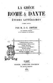 La Grèce, Rome & Dante études littéraires d'après nature par m. J.-J. Ampère