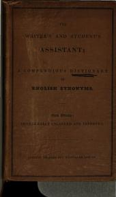 The writer's and student's assistant: or, A compendious dictionary, rendering the more common words and phrases in the English language into the more elegant or scholastic