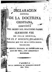 Declaration copiosa de la doctrina cristiana: compuesta por orden del beatisimo Padre Clemente VIII.