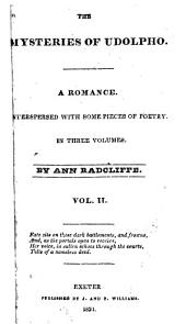 The Mysteries of Udolpho: A Romance : Interspersed with Some Pieces of Poetry, Volume 2