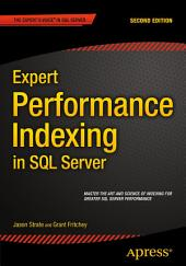 Expert Performance Indexing in SQL Server: Edition 2