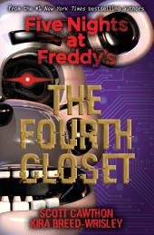 The Fourth Closet (Five Nights at Freddy's): Book 3