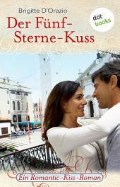Der Fünf-Sterne-Kuss: Ein Romantic-Kiss-Roman -