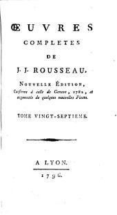 Oeuvres completes de J.J. Rousseau: Tome vingt-septieme