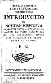 Introductio in notitiam scriptorum variarum artium atque scientiarum ex variis acroasibus et mss. collecta et eruta opera et studio J. C. (Acc. commentationes in historiam ecclesiasticam Gothanam.)