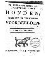 De schranderheid en oplettendheid der honden; vertoond in verscheide voorbeelden