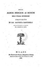 Degli alberi indigeni ai boschi dell'Italia superiore. - Milano, Baret 1816
