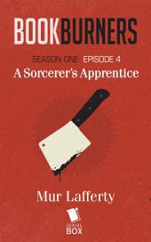 Bookburners: A Sorcercer's Apprentice: Episode 4