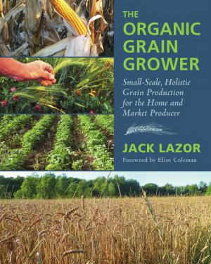 The Organic Grain Grower