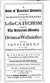 A Body of Practical Divinity: Consisting of Above 176 Sermons on the Lesser Catechism