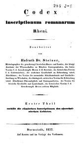 Codex inscriptionum romanarum Rheni: Die römischen Inscriptionen des oberrheinischen Gebietes