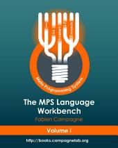 The MPS Language Workbench: Volume I
