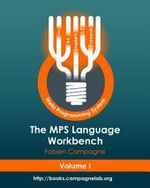 The MPS Language Workbench: Volume I