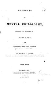 Elements of Mental Philosophy: Abridged and Designed as a Text Book for Academies Amd High Schools