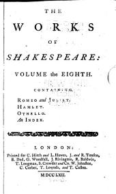 The Works of Shakespeare: In Eight Volumes : Collated with the Oldest Copies, and Corrected, with Notes, Explanatory, and Critical, Volume 8