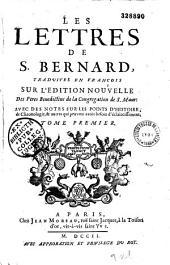 Les Lettres de S. Bernard traduites en françois sur l'édition nouvelle des pères bénédictins de la congrégation de S. Maur