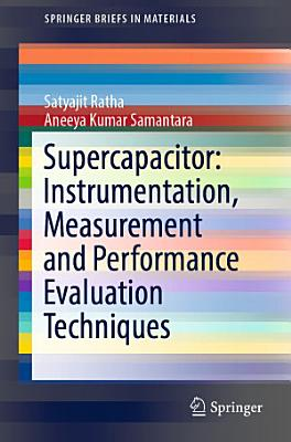 Supercapacitor: Instrumentation, Measurement and Performance Evaluation Techniques