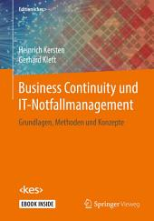 Business Continuity und IT-Notfallmanagement: Grundlagen, Methoden und Konzepte