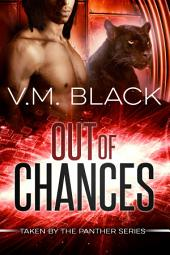 Out of Chances: Taken By the Panther BBW Paranormal Shifter Romance #2