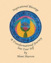 Inspirational Blessings: A Transformational Journey into Your Self