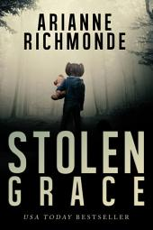 Stolen Grace: Part One: A free psychological thriller and family drama