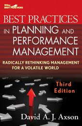 Best Practices in Planning and Performance Management: Radically Rethinking Management for a Volatile World, Edition 3