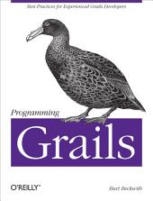 Programming Grails: Best Practices for Experienced Grails Developers