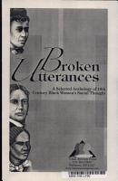 Broken Utterances  A Selected Anthology of 19th Century Black Women s Social Thought PDF