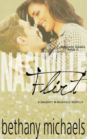 Nashville Flirt: Kingston Sisters Novella #2