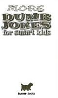 More Dumb Jokes for Smart Kids PDF