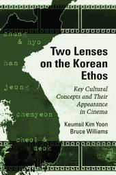 Two Lenses on the Korean Ethos: Key Cultural Concepts and Their Appearance in Cinema