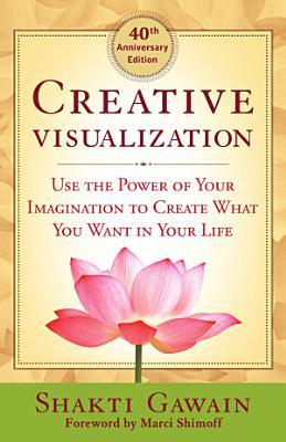 Creative Visualization   40th Anniversary Edition