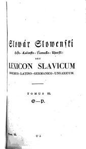 Lexicon slavicum bohemico-latino-germanico-ungaricum