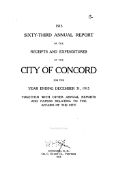 Annual Report of the Receipts and Expenditures of the City of Concord ... Together with Other Annual Reports and Papers Relating to the Affairs of the City: Volume 63