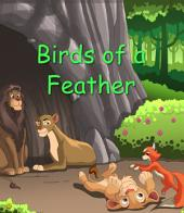 Birds of a Feather Flock Together: Adapted from an old Indian story