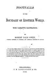 Footfalls on the boundary of another World. With narrative illustrations. From the tenth American edition, with emendations and additions by the author