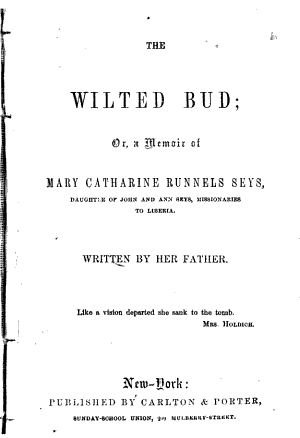 The Wilted Bud  Or  A Memoir of Mary Catharine Runnel Seys PDF