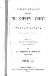 Reports of Cases Determined in the Supreme Court of the State of Nevada: Reported by Judges of the Court During the Year ..., Volume 19