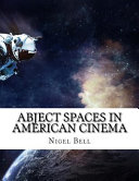 Abject Spaces in American Cinema