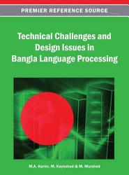 Technical Challenges and Design Issues in Bangla Language Processing PDF