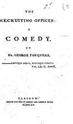 The Recruiting Officer: a Comedy. By Mr. George Farquhar