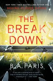 The Breakdown – The 2017 Gripping Thriller from the Bestselling Author of Behind Closed Doors